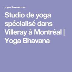 Studio de yoga spécialisé dans Villeray à Montréal | Yoga Bhavana