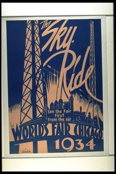 The Sky Ride. World's Fair Chicago 1934 Proud to say my grandfather worked building the Sky Ride!