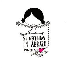 Si necesitas un abrazo... ¡ pincha(me) aquí! Eeeegunon mundo!! ::: Besarkada batean beharrean bazaude... eman click nire bihotzari! For a hug, press here (in my heart) :::