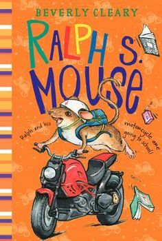 Ralph S. Mouse by Beverly Cleary :: Another great series.