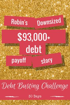 DAY 30 Debt Payoff Inspiration Story: Read Robin's story. What I love about their $93,000+ debt payoff journey is that they used downsizing as a major way to get there. Downsizing is not that popular in America! But yes, it can be highly effective. For Robin and her family, they paid off all debt + their mortgage by the time their daughter was four. Now that's sweeeeeet. SHARE to CONGRATULATE them! Join the 30-Day Debt Payoff Challenge | http://www.frugalconfessions.com/dbc-sign-up