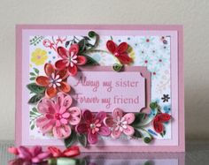 """Handmade Pink Greeting Paper Quilling Card """"Always my Sister, Forever my Friend"""" with Flowers (Birthday, Anniversary)"""