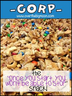 "Gorp - Super easy and yummy snack that contains Chex, Golden Grahams, Slivered Almonds, Shredded Coconut, M's and Cashews.  The ""Once you start you won't be able to stop"" snack!!  From www.overthebigmoon.com"
