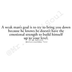We all had our fair share of weak men. Its how we handle the situation! Favorite Quotes, Best Quotes, Weak Men, Les Sentiments, Narcissistic Abuse, Quotes About Moving On, Relationship Quotes, Relationships, Note To Self