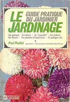 Le Jardinage: Guide Pratique Du Jardinier de Paul Pouliot http://www.amazon.ca/dp/B00O6LVPKI/ref=cm_sw_r_pi_dp_eCz3ub10S20ME