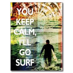 ==> consumer reviews          You Keep Calm, I'll Go Surf Postcard           You Keep Calm, I'll Go Surf Postcard online after you search a lot for where to buyDeals          You Keep Calm, I'll Go Surf Postcard Review on the This website by click the button below...Cleck Hot Deals >>> http://www.zazzle.com/you_keep_calm_ill_go_surf_postcard-239809589102459614?rf=238627982471231924&zbar=1&tc=terrest
