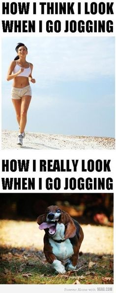 """When jogging"" ... I'm sure we don't look quite like THAT, lolol, but this is too funny not to repin. :):):)"