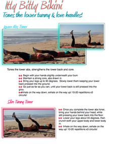 Itty Bitty Bikini Workout  http://toneitup.com/blog.php?itty-bitty-Bikini-workout-Tones-the-abs-and-love-handles-5004