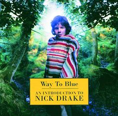 One Of These Things First - Nick Drake
