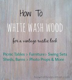 Add water to white paint in a 2 to How To White Wash Wood For A Vintage Rustic Design.Upcycling- the art of taking something destined for the trash and turning it into a new, usable object Furniture Projects, Diy Furniture, Diy Projects, Rustic Furniture, Furniture Buyers, Wicker Furniture, Woodworking Furniture, Furniture Companies, Unique Furniture