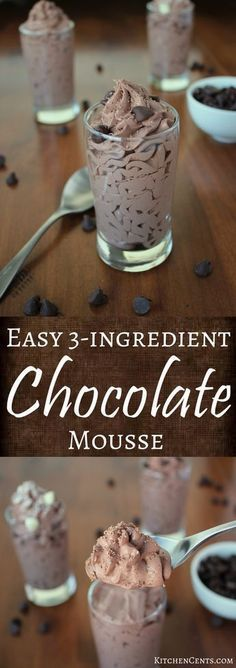 Easy 3-ingredient Chocolate Mousse   KitchenCents.com Light, chocolate-y, smooth and whips up in less than 5 minutes. It's a perfect dessert for any night of the week!