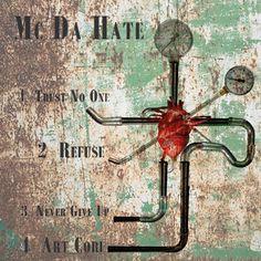 Mc Da Hate Music Trust No One, Hate, Music