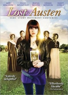 Lost in Austen finds a modern young lady entering Jane Austen's world. Love this movie!!