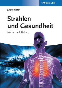 """Machen Strahlen krank? """"Strahlen und Gesundheit"""" neu bei Wiley-VCH!"""