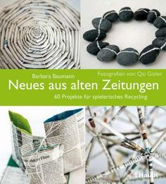 Zeitungen und Prospekte sinnvoll nutzten – 7 Upcycling-Ideen Many people are annoyed when newspapers and advertisements clog the mailbox. Here are some good reasons why you can look forward to seeing them! Paper Towel Crafts, Diy Paper, Fabric Crafts, Diy Projects For Kids, Diy For Kids, Crafts For Kids, Scrapbook Supplies, Scrapbook Paper, Scrapbooking
