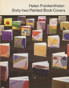 Helen Frankenthaler: painted book covers: May 2-June 17, 1973, The Metropolitan Museum of Art. Metropolitan Museum of Art Publications. The Metropolitan Museum of Art, New York (b10404375)