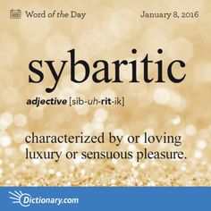 Sybaritic definition, pertaining to or characteristic of a sybarite; characterized by or loving luxury or sensuous pleasure: to wallow in sybaritic splendor. Unusual Words, Weird Words, Rare Words, Unique Words, Powerful Words, Cool Words, Fancy Words, Words To Use, Pretty Words