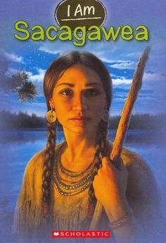 Scholastic I Am Sacagawea
