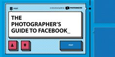 The Photographers Guide to Facebook - free ebook from Photoshelter