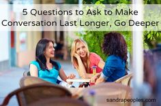 Five questions that make conversations last longer and go deeper, so people feel heard and valued. sandrapeoples.com