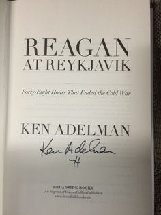 Ken Adelman: Reagan at Rekyjavik. Purchased pre-signed.