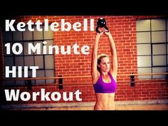 Kettlebell 10 Minute HIIT Workout--High Intensity Interval Training for Fat Burning and Strength - YouTube