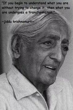 transformation Wise Quotes, Quotable Quotes, Great Quotes, Inspirational Quotes, J Krishnamurti Quotes, Jiddu Krishnamurti, Excellence Quotes, Philosophy Quotes, Empowering Quotes