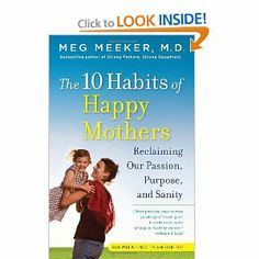 10 Habits of Happy Mothers -- didn't agree with everything, but found this book very thought-provoking