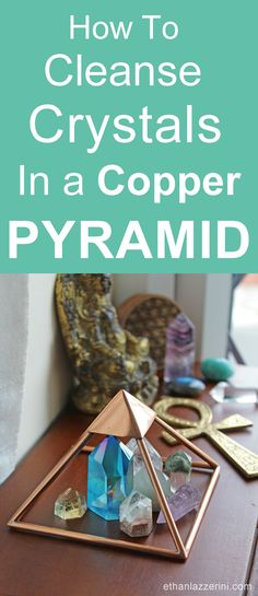 Guide on how to cleanse and charge crystals in a copper pyramid. Use pyramid power for healing crystals and crystal grids.