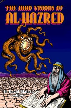 Gregory L. Norris, Writer: BEHOLD: THE MAD VISIONS OF AL-HAZRED!