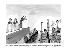 """""""We'd now like to open the floor to shorter speeches disguised as question…"""" - New Yorker Cartoon Poster Print by Steve Macone at the Condé Nast Collection"""