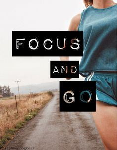Focus and go