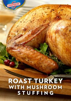 Here's a no-stress roast turkey recipe featuring savory mushroom stuffing. It's a great recipe for first-time turkey cooks or seasoned pros. Roast Turkey Recipes, Stuffing Recipes, Chicken Recipes, Thanksgiving Recipes, Holiday Recipes, Thanksgiving Traditions, Thanksgiving Holiday, Christmas, Cooking Turkey