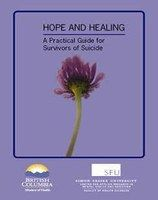 Hope and Healing: A Practical Guide for Survivors of Suicide