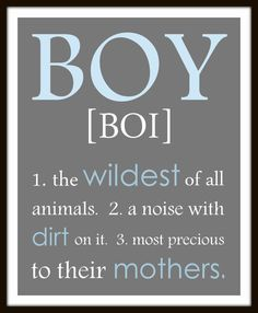 BOY definition a noise with dirt on it print personalized colors Boy wall art print. Boy nursery little boy print. playroom art - Jaxon Baby Name - Ideas of Jaxon Baby Name - BOY definition a noise with dirt on it print by ThePrintsCess Love My Boys, Baby Love, Boy Definition, Boy Wall Art, Playroom Art, Son Quotes, Nephew Quotes, Brother Quotes, Family Quotes