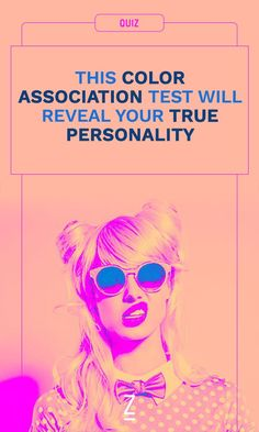 Take the quiz: this color association test will reveal your true personality.