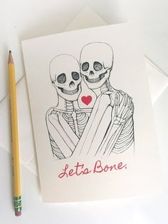 For the Valentine you want to get skeletal with.