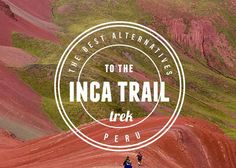 Featured The Best Alternatives to the Inca Trail