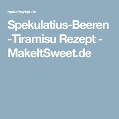 Spekulatius-Beeren-Tiramisu Rezept - MakeItSweet.de