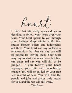 Trust Your Heart Quote & Poetry - Nikki Banas, Walk the Earth quotes quotes about love quotes for teens quotes god quotes motivation Soul Love Quotes, Words Of Wisdom Quotes, Encouragement Quotes, True Quotes, Wise Words, Quotes To Live By, Motivational Quotes, Beautiful Heart Quotes, Happy Heart Quotes