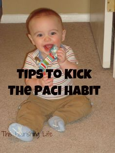 Tips to help your child kick the paci habit, for when its that time
