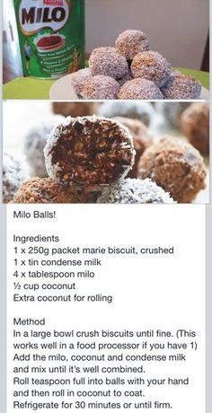 Milo balls - will be suitable for some people gluten, dairy allowed, using freshly grated coconut. My Recipes, Sweet Recipes, Baking Recipes, Cookie Recipes, Dessert Recipes, Favorite Recipes, Recipies, Kos, South African Recipes