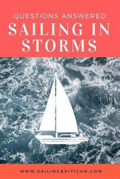 What's it like sailing in storms? How can you prepare? What do you do when anchored? Unexpected storms/squalls? Article/video here! SailingBritican.com #Sailing #Storms #HeavyWeatherSailing via @kbrown0149