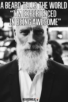 A Beard Tells the World ''I'm Experienced in Being Awesome'' From Beardoholic.com Beard Game, Epic Beard, Great Beards, Awesome Beards, Beard Quotes, Beard Humor, Short Beard, Beard Tattoo, Tattoo Man