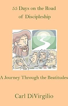 55 Days on the Road of Discipleship: A Journey Through the Beatitudes