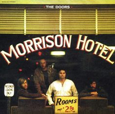 "The Doors: ""Morrison Hotel"". Album cover. Elektra Records."