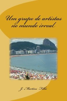 Um grupo de artistas no mundo irreal (Portuguese Edition) by J. Martins Filho Shows, Choices, Books To Read, Ancient History, World, Musicals, Drawings, Books, Middle Ages
