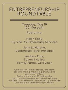 Entrepreneurship Roundtable at Drake University on May 19 - featuring Helen Eddy of Hy-Vee, John LaMarche of VentureNet Iowa, and Andrew Pittz of Sawmill Hollow Farms.