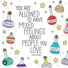 You are allowed to have mixed feelings for the people you love. Expressing your mixed feelings is necessary so that you don't build up your entire state of being over it. It will instead help you see things clearly. Words Quotes, Wise Words, Me Quotes, Motivational Quotes, Inspirational Quotes, Sayings, Cheesy Quotes, Taylor Swift Songs, Note To Self