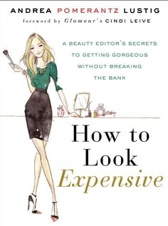 I bought this book bc of Dallas Shaw's adorable illustrations, you should too ;){ how to look expensive }